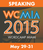 I am Speaking at WordCamp Miami 2015